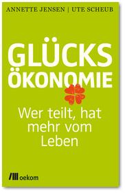 Glücksökonomie - Wer teilt, hat mehr vom Leben